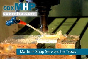 CoxMHP can deliver high quality machine shop services and contract manufactured parts in Texas.